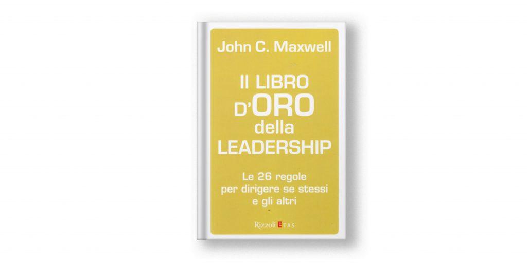 libri sulla leadership - il libro d'oro della leadership - maxwell