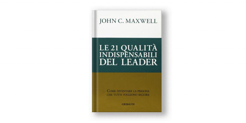 libri sulla leadership - 21 qualità del leader - maxwell
