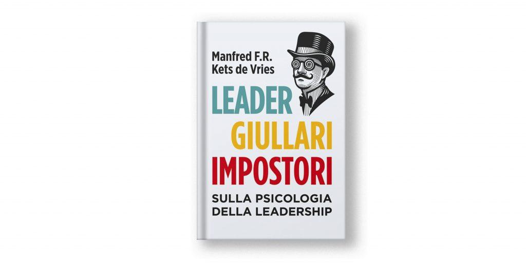 libri sulla leadership - leader giullari impostori - manfred