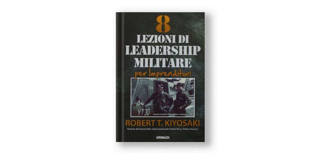 libri sulla leadership - lezioni di leadership militare - kiyosaki