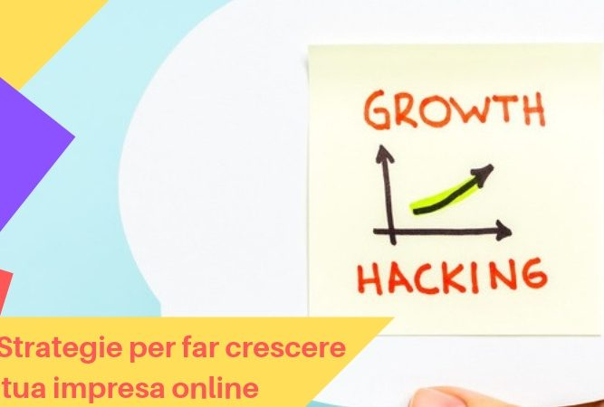 growth hacking per far crescere la tua impresa online