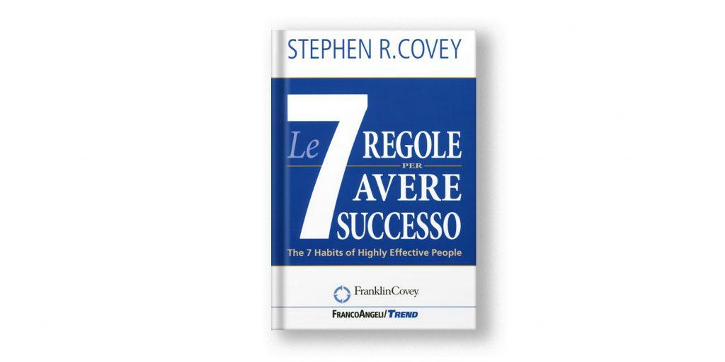 le 7 regole per avere successo - libro di stephen covey